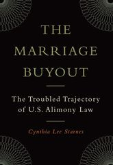 The Marriage BuyoutThe Troubled Trajectory of U.S. Alimony Law