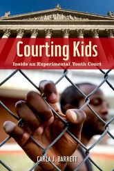 Courting KidsInside an Experimental Youth Court$
