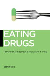 Eating DrugsPsychopharmaceutical Pluralism in India