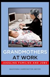 Grandmothers at WorkJuggling Families and Jobs