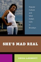 She's Mad RealPopular Culture and West Indian Girls in Brooklyn