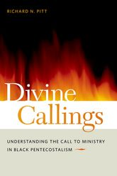 Divine CallingsUnderstanding the Call to Ministry in Black Pentecostalism$