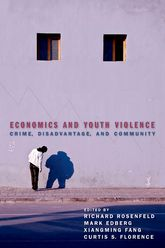 Economics and Youth ViolenceCrime, Disadvantage, and Community