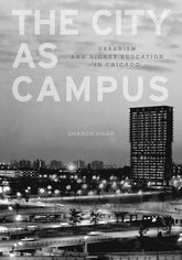 The City as CampusUrbanism and Higher Education in Chicago