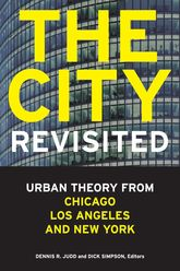 The City, RevisitedUrban Theory from Chicago, Los Angeles, and New York