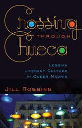 Crossing through ChuecaLesbian Literary Culture in Queer Madrid