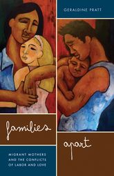 Families ApartMigrant Mothers and the Conflicts of Labor and Love