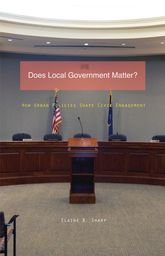 Does Local Government Matter?How Urban Policies Shape Civic Engagement