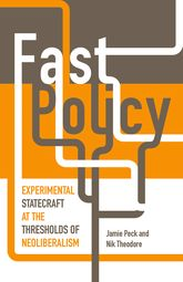 Fast PolicyExperimental Statecraft at the Thresholds of Neoliberalism