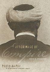 Afterimage of EmpirePhotography in Nineteenth-Century India