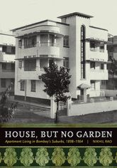 House, but No GardenApartment Living in Bombay's Suburbs, 1898-1964