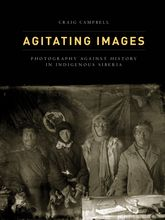 Agitating ImagesPhotography against History in Indigenous Siberia