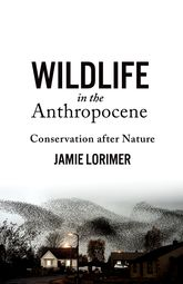 Wildlife in the AnthropoceneConservation after Nature