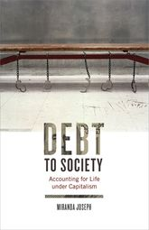 Debt to SocietyAccounting for Life under Capitalism
