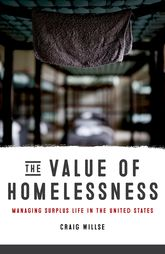 The Value of HomelessnessManaging Surplus Life in the United States