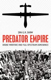 Predator Empire: Drone Warfare and Full Spectrum Dominance