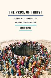 The Price of ThirstGlobal Water Inequality and the Coming Chaos