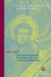 After GodRichard Kearney and the Religious Turn in Continental Philosophy