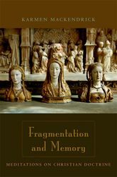 Fragmentation and MemoryMeditations on Christian Doctrine