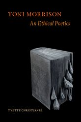 Toni MorrisonAn Ethical Poetics