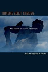 Thinking about ThinkingWhat Kind of Conversation is Philosophy?