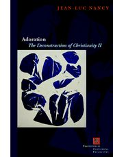 AdorationThe Deconstruction of Christianity II