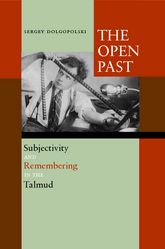 The Open Past: Subjectivity and Remembering in the Talmud