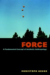 Force: A Fundamental Concept of Aesthetic Anthropology