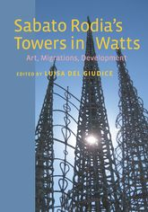 Sabato Rodia's Towers in WattsArt, Migrations, Development