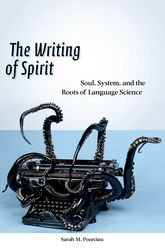 The Writing of SpiritSoul, System, and the Roots of Language Science