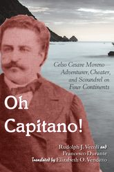 Oh Capitano! – Celso Cesare Moreno - Adventurer, Cheater, and Scoundrel on Four Continents - University Press Scholarship Online