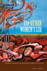 The Other Women's LibGender and Body in Japanese Women's Fiction$