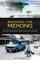 Bounding the MekongThe Asian Development Bank, China, and Thailand$
