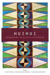 Huihui: Navigating Art and Literature in the Pacific
