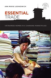 Essential TradeVietnamese Women in a Changing Marketplace