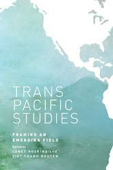 Transpacific StudiesFraming an Emerging Field$