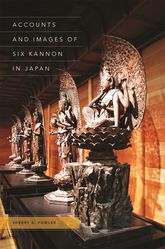 Accounts and Images of Six Kannon in Japan