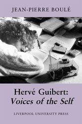 Hervé Guibert: Voices of the Self