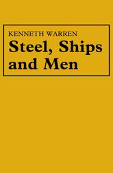 Steel, Ships and Men: Cammell Laird, 1824–1993