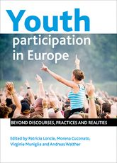 Youth participation in Europe: Beyond discourses, practices and realities