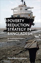 Poverty Reduction Strategy in BangladeshRethinking participation in policy making$