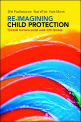 Re-imagining child protectionTowards humane social work with families$