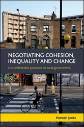 Negotiating cohesion, inequality and changeUncomfortable positions in local government$