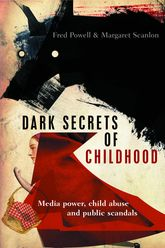 Dark secrets of childhoodMedia power, child abuse and public scandals