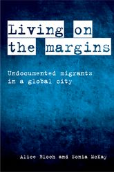 Living on the MarginsUndocumented Migrants in A Global City