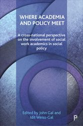 Where Academia and Policy MeetA Cross-National Perspective on the Involvement of Social Work Academics in Social Policy