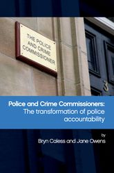 Police and Crime Commissioners: The Transformation of Police Accountability