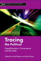 Tracing the PoliticalDepoliticisation, governance and the state$