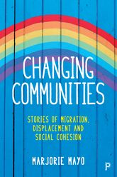 Changing CommunitiesStories of Migration, Displacement and Solidarities