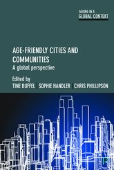 Age-Friendly Cities and CommunitiesA Global Perspective